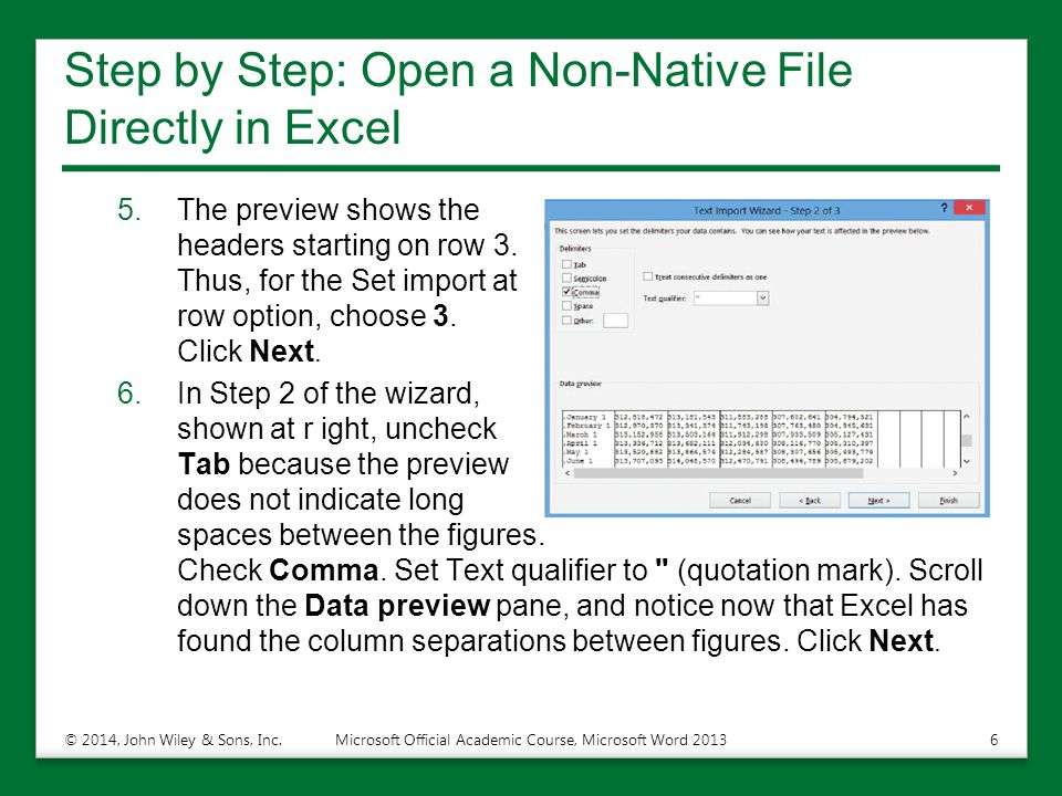 Step by Step: Open a Non-Native File Directly in Excel 5.The preview shows the headers starting on row 3. Thus, for the Set import at row option, choo