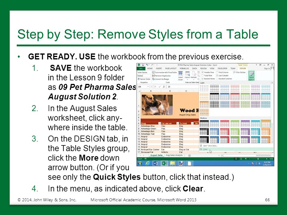 Step by Step: Remove Styles from a Table GET READY. USE the workbook from the previous exercise. 1. SAVE the workbook in the Lesson 9 folder as 09 Pet