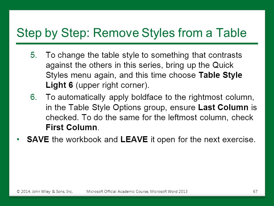 Step by Step: Remove Styles from a Table 5.To change the table style to something that contrasts against the others in this series, bring up the Quick