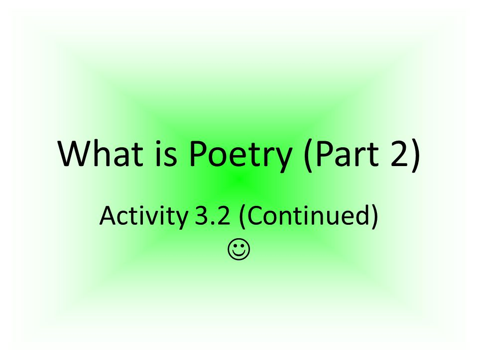 What is Poetry (Part 2) Activity 3.2 (Continued)