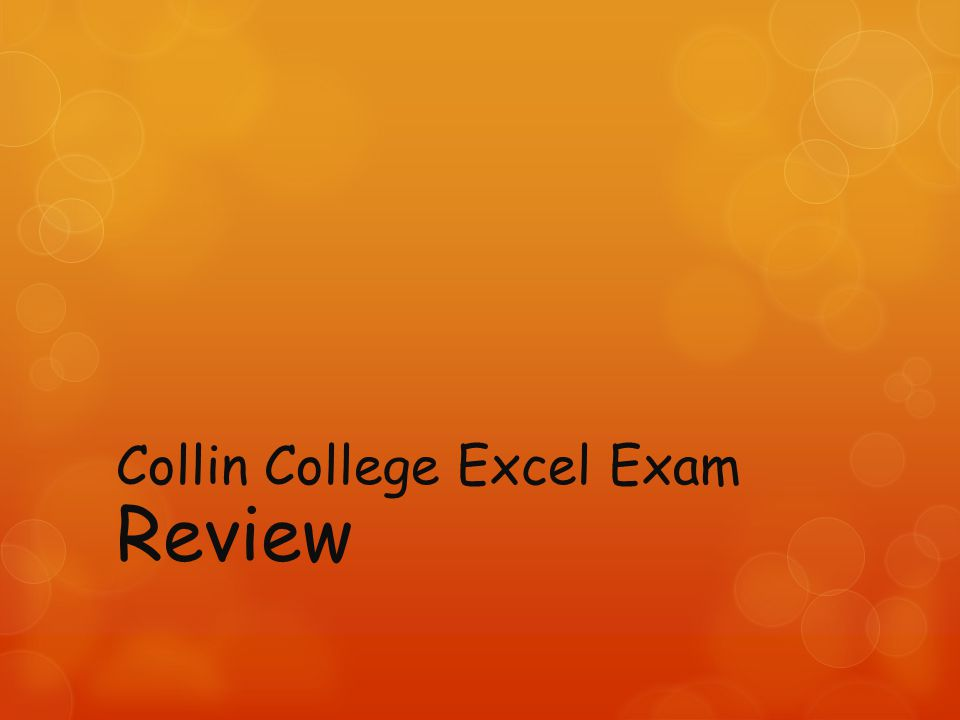 Collin College Excel Exam Review