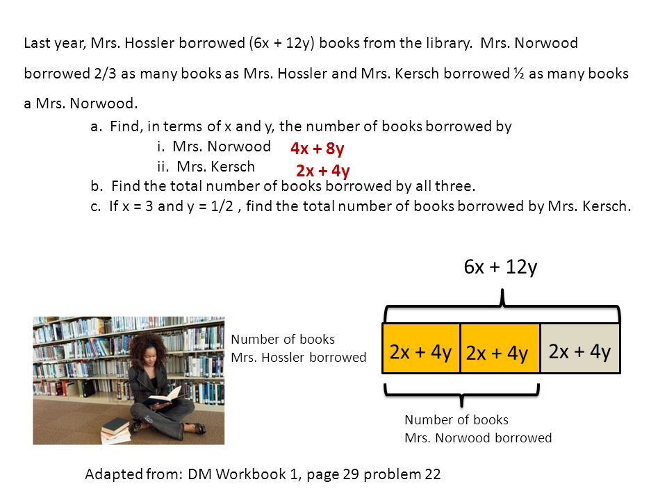 Adapted from: DM Workbook 1, page 29 problem 22 6x + 12y Number of books Mrs.