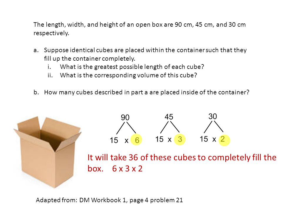 The length, width, and height of an open box are 90 cm, 45 cm, and 30 cm respectively.