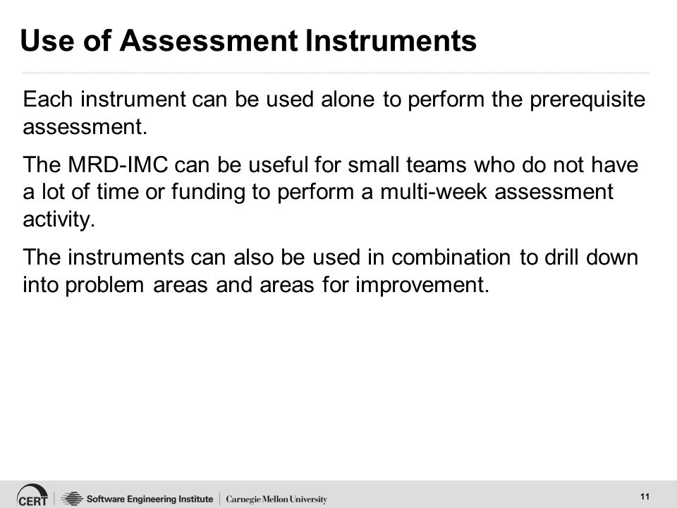 11 Use of Assessment Instruments Each instrument can be used alone to perform the prerequisite assessment.