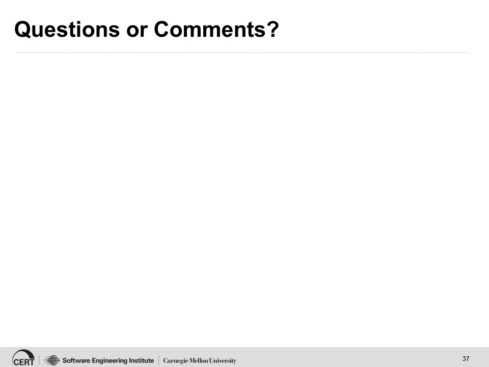 37 Questions or Comments?