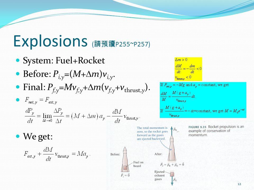 Explosions ( 請預讀 P255~P257) System: Fuel+Rocket Before: P i,y =(M+  m)v i,y.
