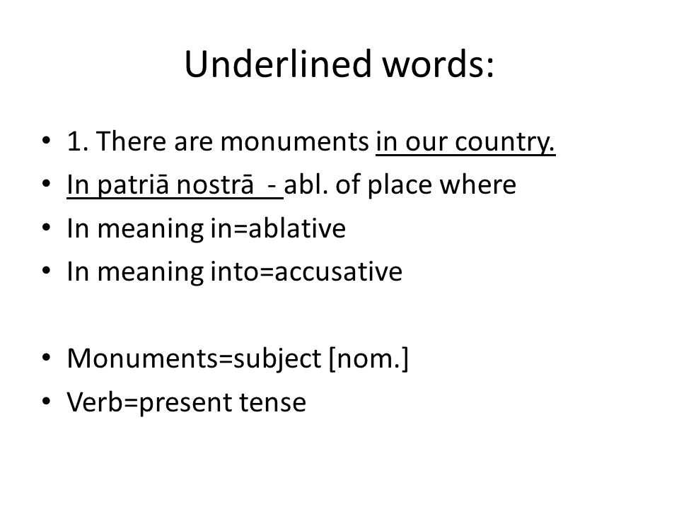 Underlined words: 1. There are monuments in our country.