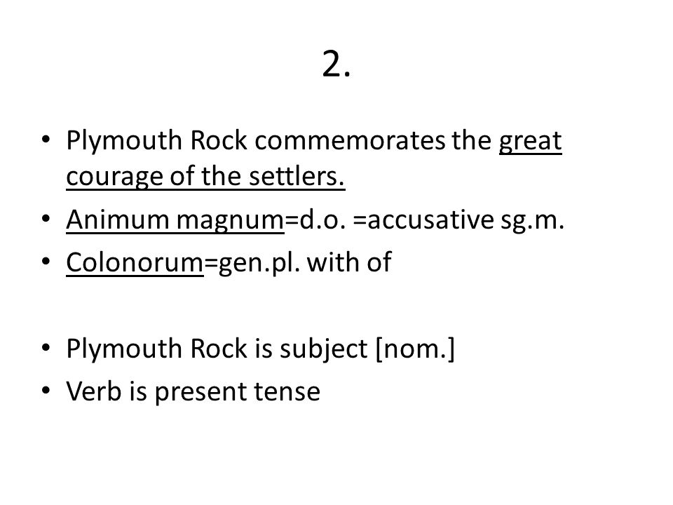 2. Plymouth Rock commemorates the great courage of the settlers.