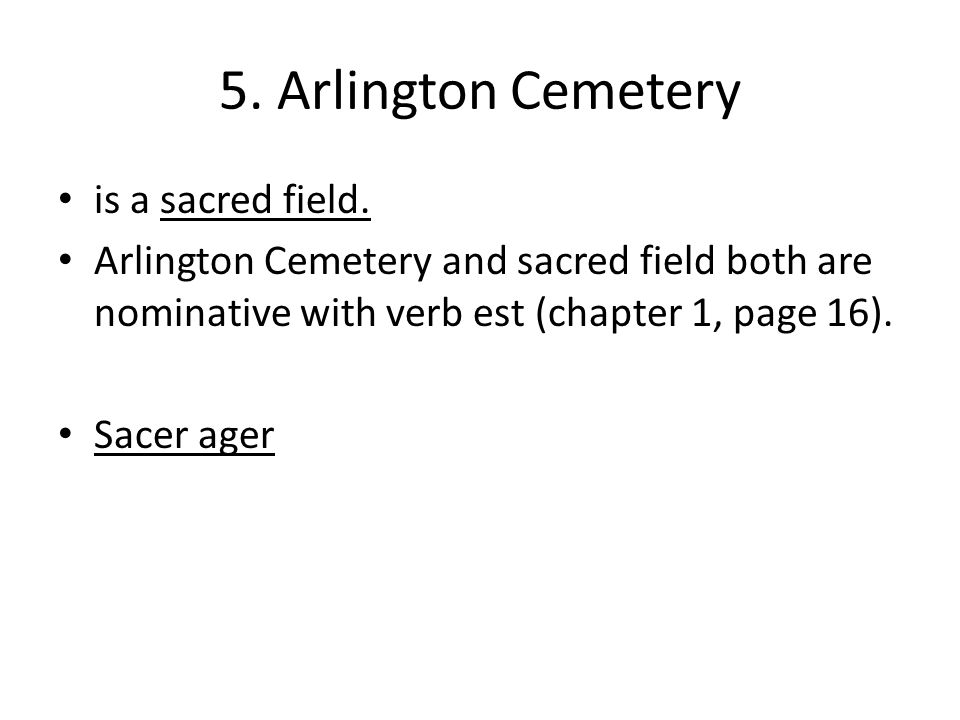5. Arlington Cemetery is a sacred field.