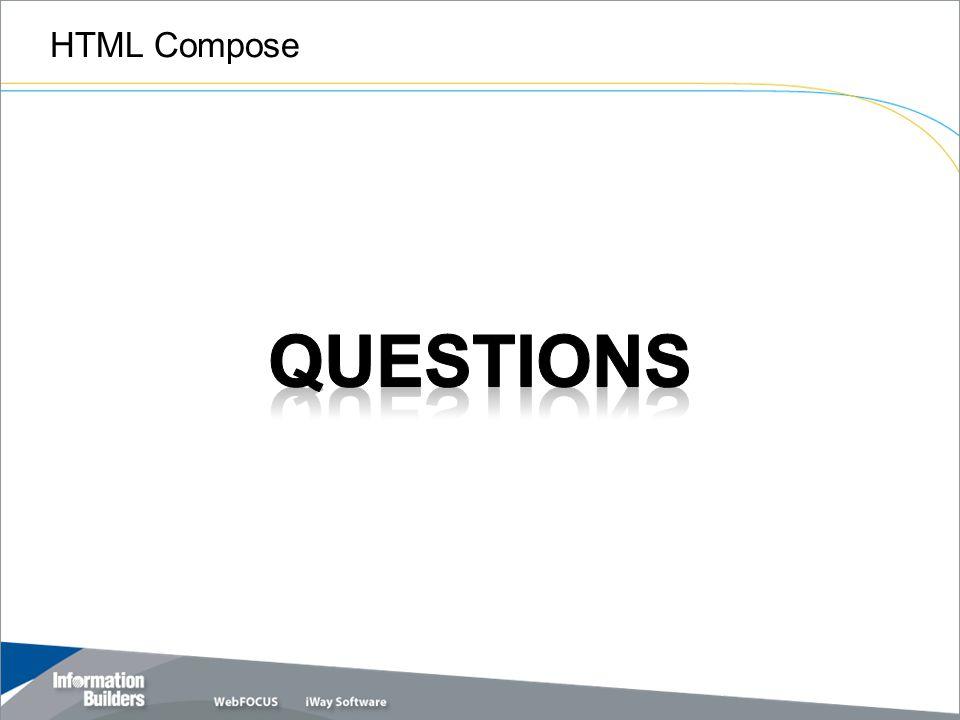 HTML Compose Copyright 2009, Information Builders. Slide 13