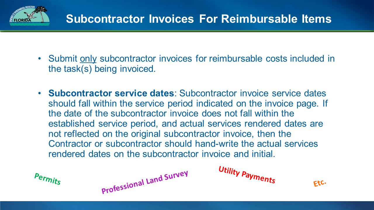 Subcontractor Invoices For Reimbursable Items Submit only subcontractor invoices for reimbursable costs included in the task(s) being invoiced.
