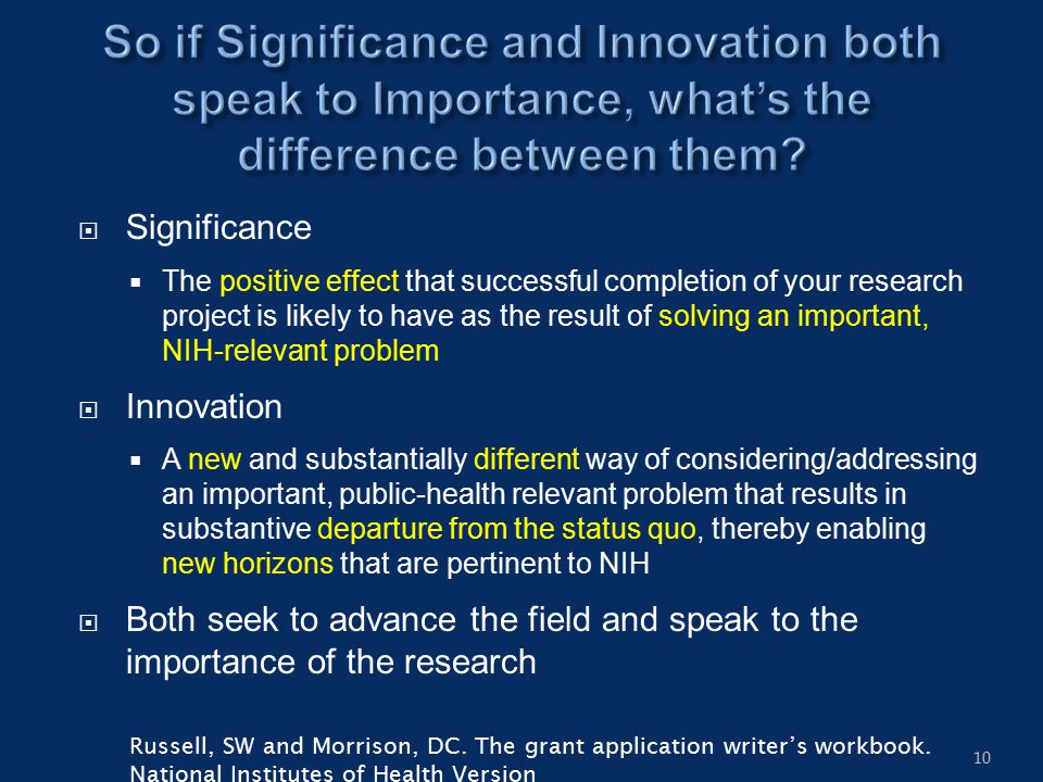  Significance  The positive effect that successful completion of your research project is likely to have as the result of solving an important, NIH-