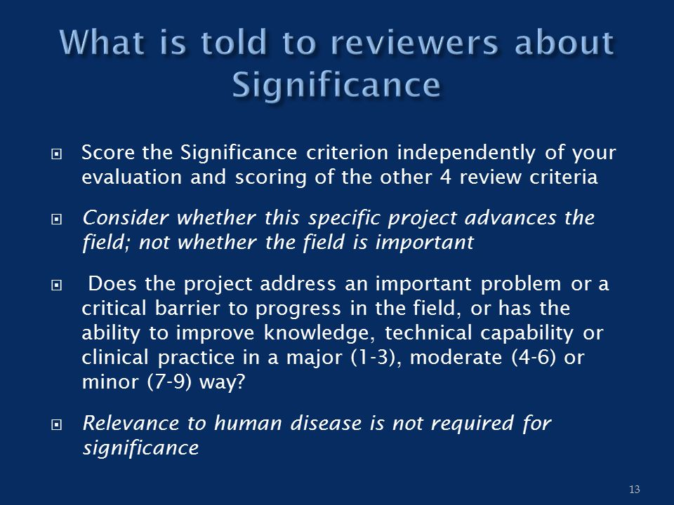  Score the Significance criterion independently of your evaluation and scoring of the other 4 review criteria  Consider whether this specific projec