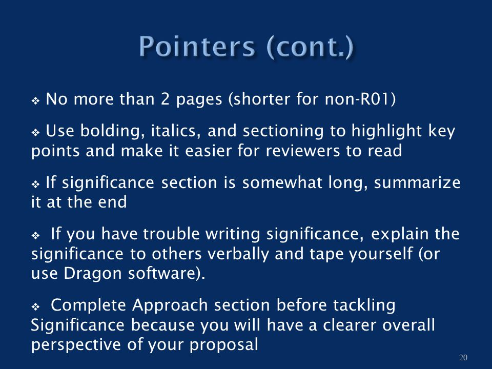  No more than 2 pages (shorter for non-R01)  Use bolding, italics, and sectioning to highlight key points and make it easier for reviewers to read 