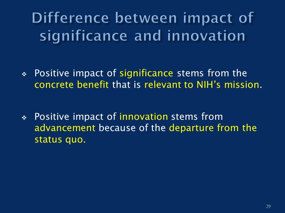  Positive impact of significance stems from the concrete benefit that is relevant to NIH's mission.