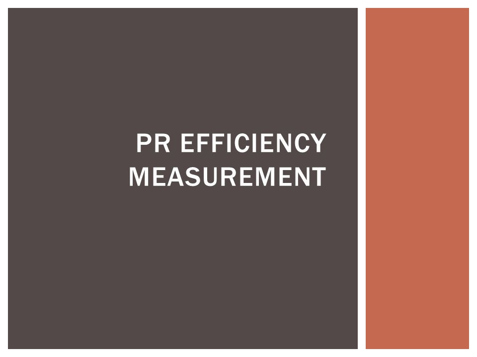 MEASURING AND MONITORING THE EFFICIENCY OF PR IS DIFFICULT AND MULTIDIMENSIONAL ROLE, WHICH RESULTS CAN NOT BE EXACTLY DETERMINED.