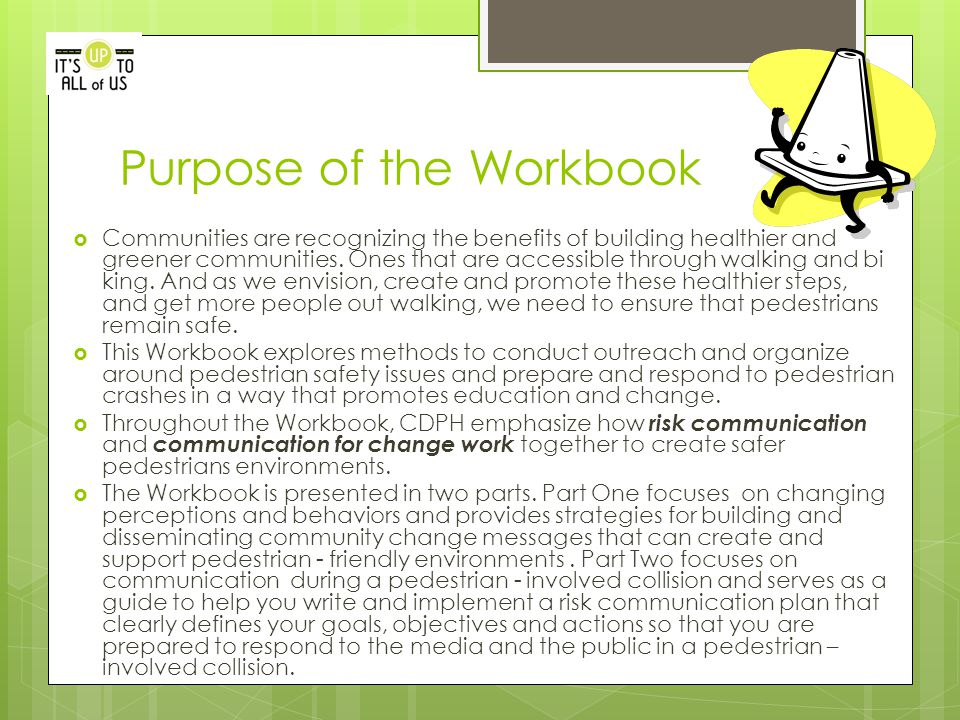 Purpose of the Workbook  Communities are recognizing the benefits of building healthier and greener communities. Ones that are accessible through wal