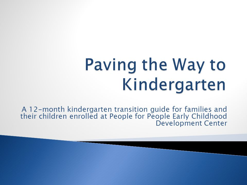 A 12-month kindergarten transition guide for families and their children enrolled at People for People Early Childhood Development Center
