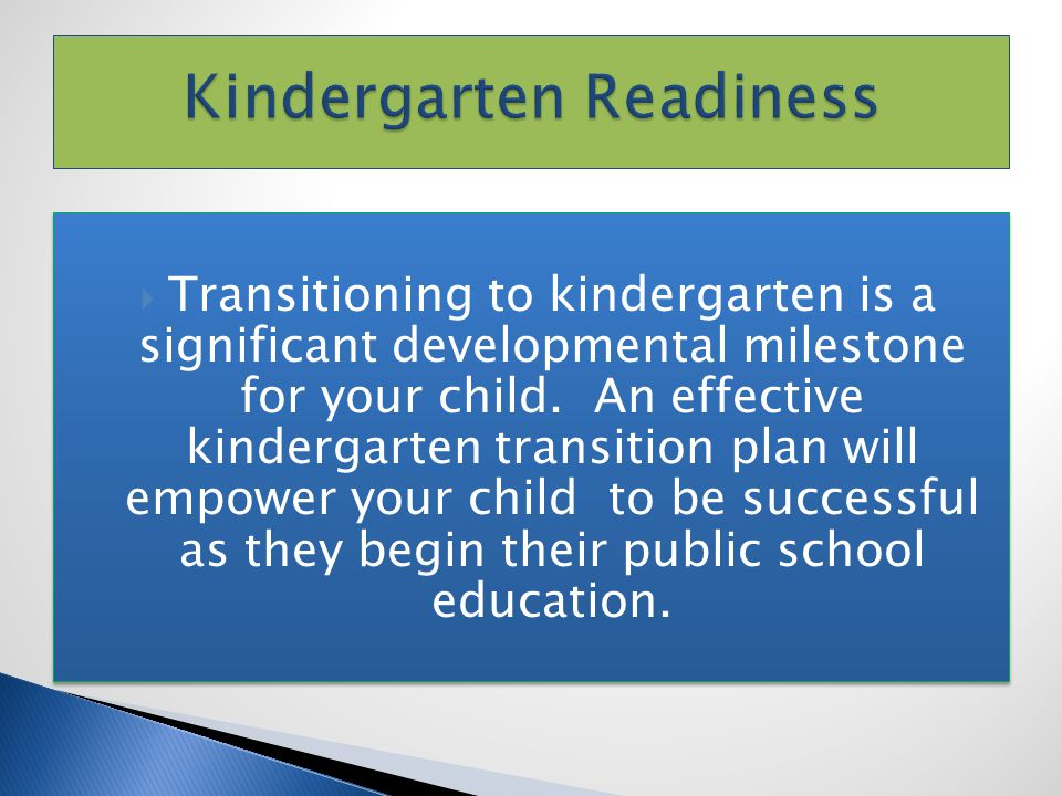 PFP ECDC kindergarten transitioning goals are to:  Equip children with the much needed skills to be successful in kindergarten and beyond  Increase the number of families who pre-register for kindergarten  Educate families about kindergarten expectations and schedules  Assist children with achieving a smooth transition into kindergarten by working with receiving schools to plan visits and other activities to make the transitioning easier.