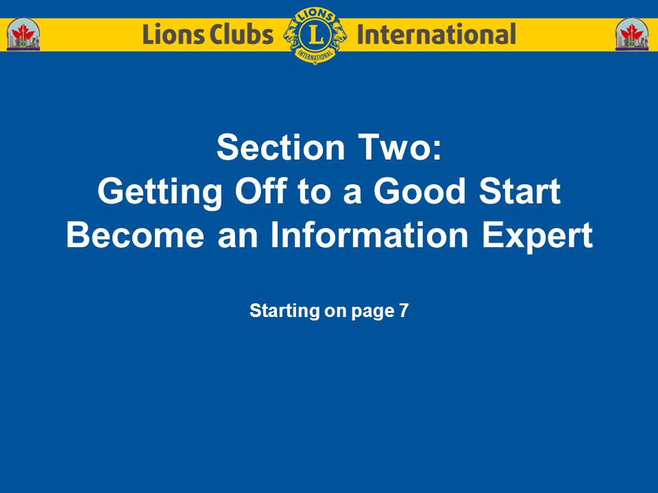 Section Two: Getting Off to a Good Start Become an Information Expert Starting on page 7