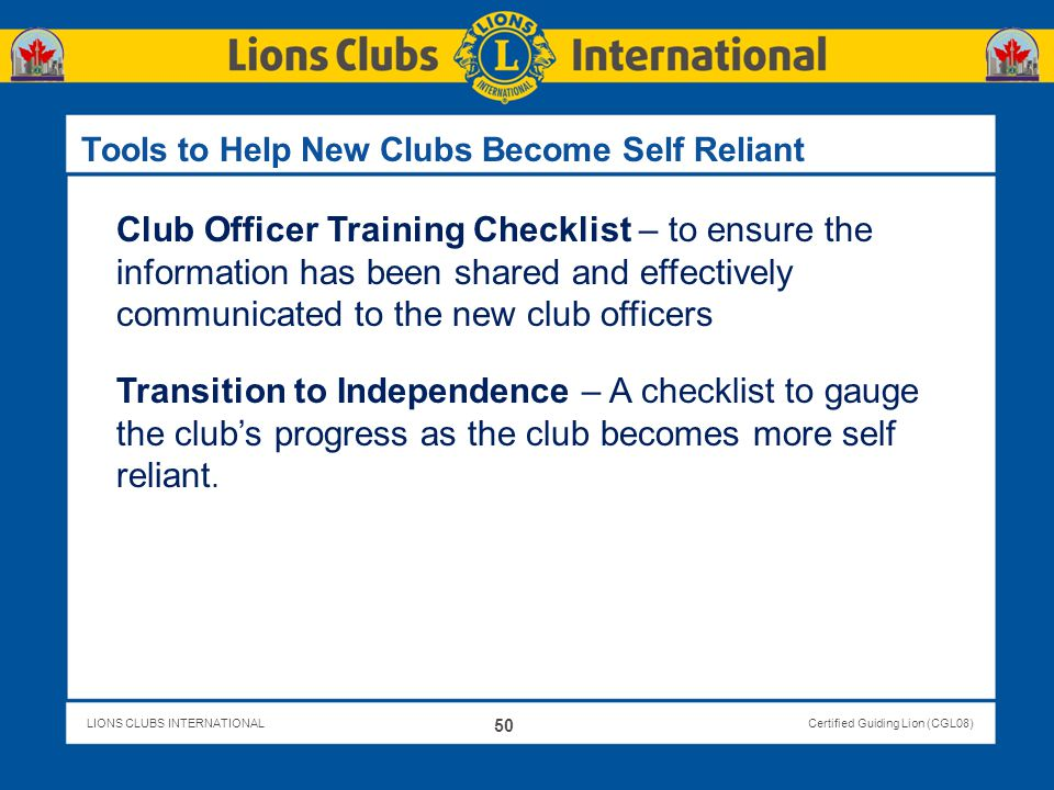 LIONS CLUBS INTERNATIONALCertified Guiding Lion (CGL08) Club Officer Training Checklist – to ensure the information has been shared and effectively co