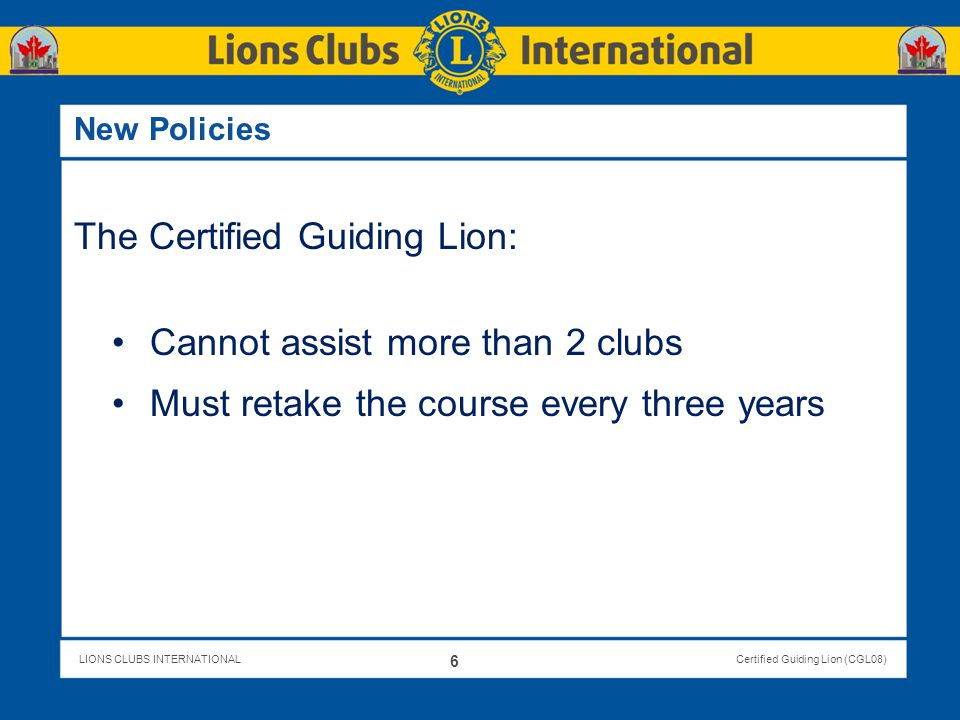 LIONS CLUBS INTERNATIONALCertified Guiding Lion (CGL08) Role of the Host: Materials Participants to print materials from LCI website Preliminary assignment work to have been completed before the workshop Extra (spare) CGL kits to be available (1 extra per 5 attendees) Other materials such as local newsletters 67