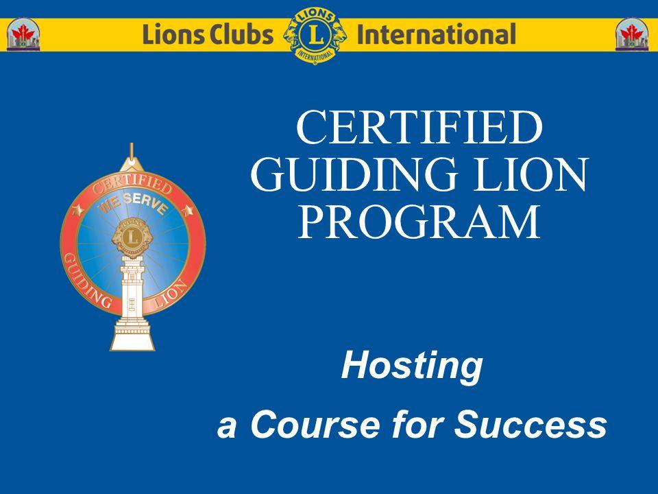 CERTIFIED GUIDING LION PROGRAM Hosting a Course for Success
