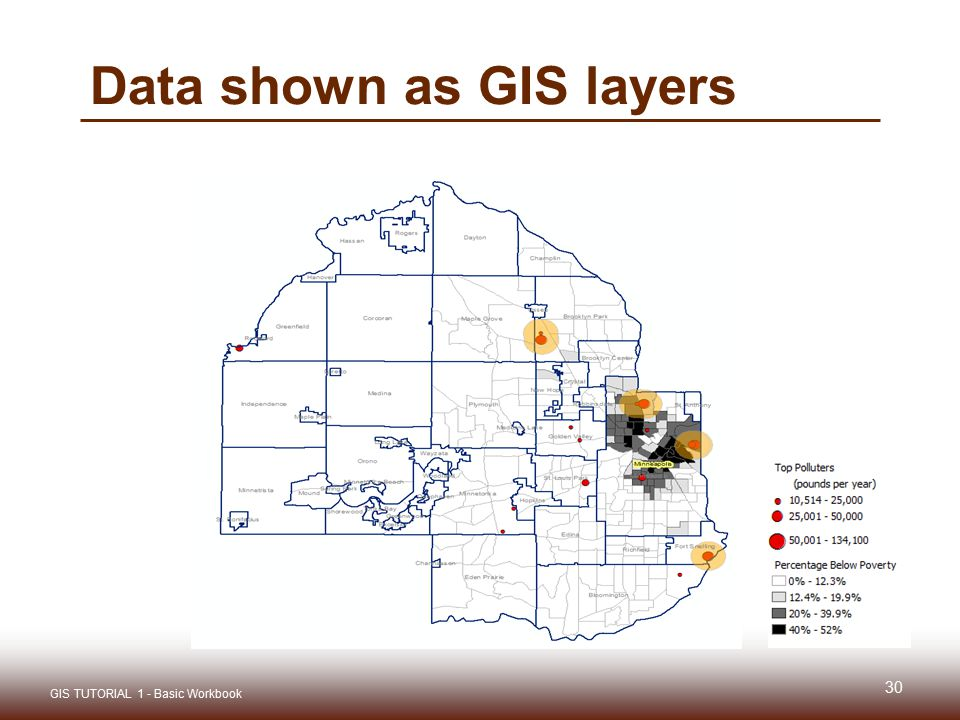Data shown as GIS layers 30 GIS TUTORIAL 1 - Basic Workbook