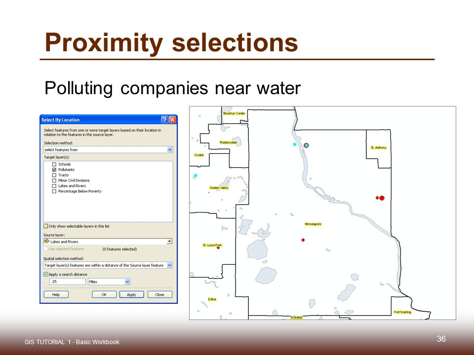 Proximity selections Polluting companies near water 36 GIS TUTORIAL 1 - Basic Workbook