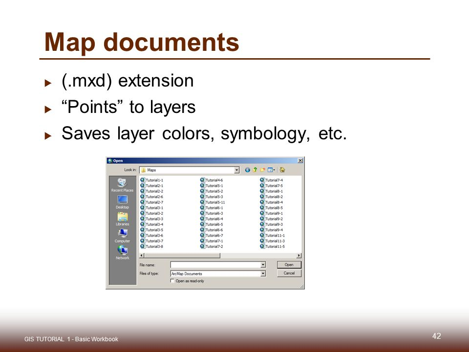 Map documents  (.mxd) extension  Points to layers  Saves layer colors, symbology, etc.