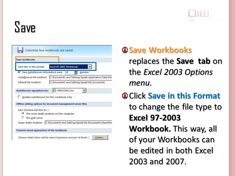 Save Save Workbooks replaces the Save tab on the Excel 2003 Options menu.