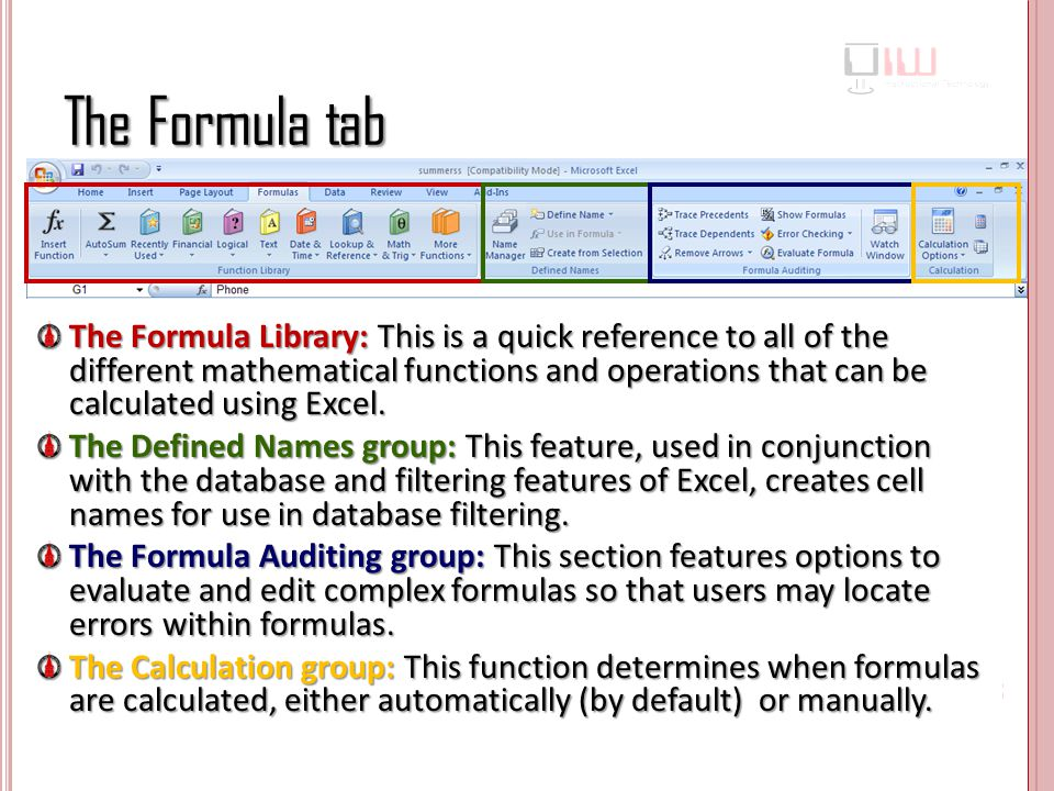 The Formula tab The Formula Library: This is a quick reference to all of the different mathematical functions and operations that can be calculated using Excel.