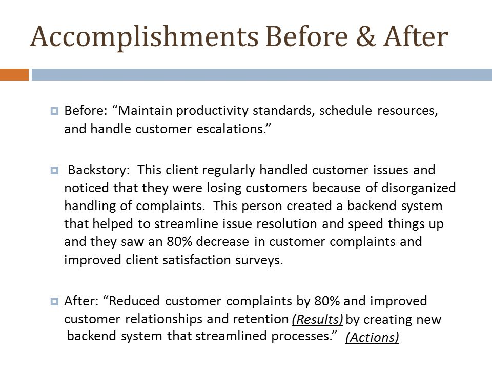 "Accomplishments Before & After  Before: ""Maintain productivity standards, schedule resources, and handle customer escalations.""  Backstory: This cli"