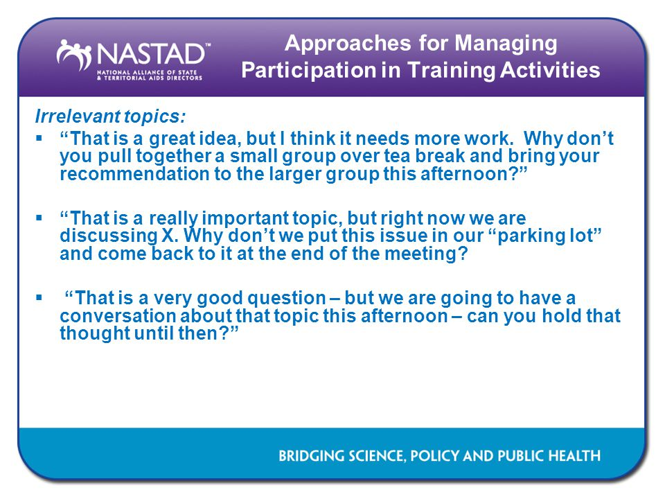 "Approaches for Managing Participation in Training Activities Irrelevant topics:  ""That is a great idea, but I think it needs more work. Why don't you"