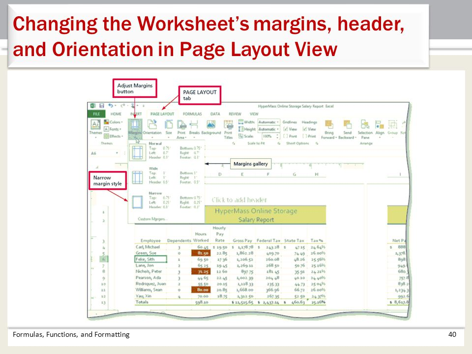 Formulas, Functions, and Formatting40 Changing the Worksheet's margins, header, and Orientation in Page Layout View