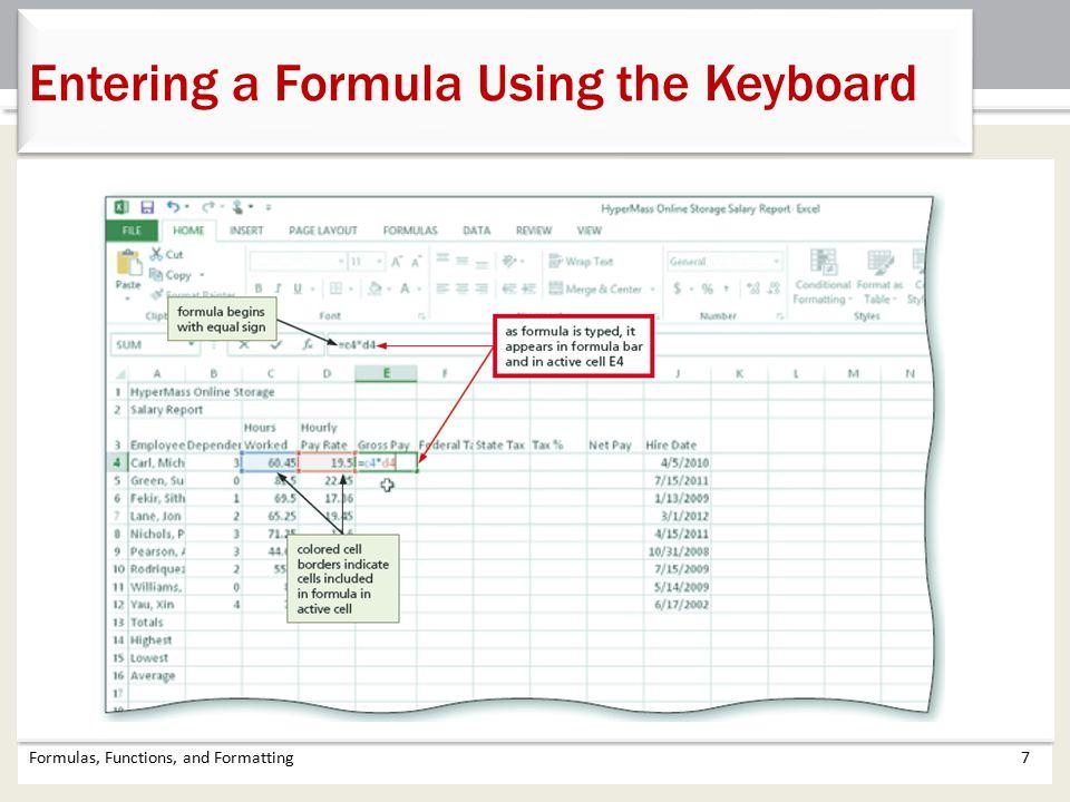 Formulas, Functions, and Formatting7 Entering a Formula Using the Keyboard