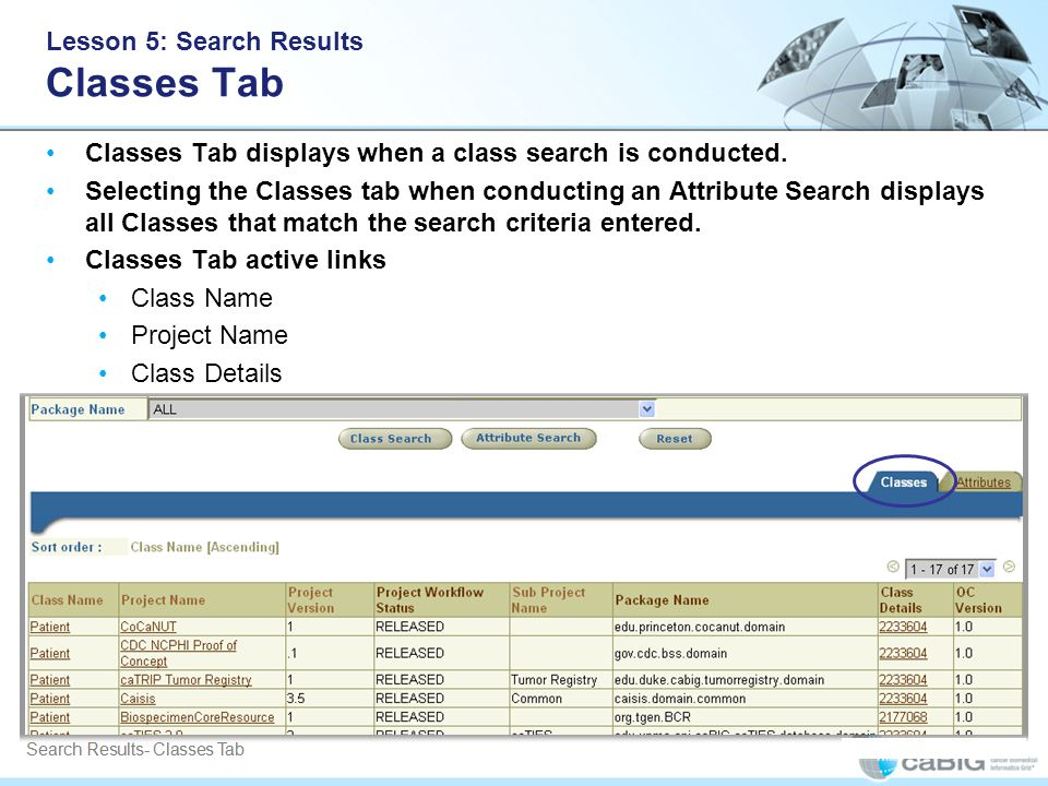 Lesson 5: Search Results Classes Tab Classes Tab displays when a class search is conducted.