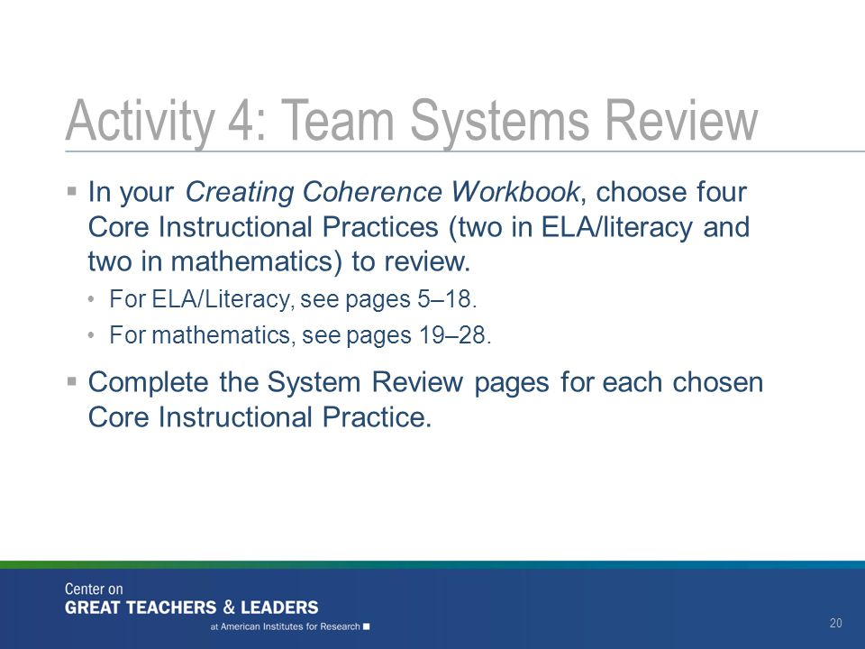  In your Creating Coherence Workbook, choose four Core Instructional Practices (two in ELA/literacy and two in mathematics) to review.