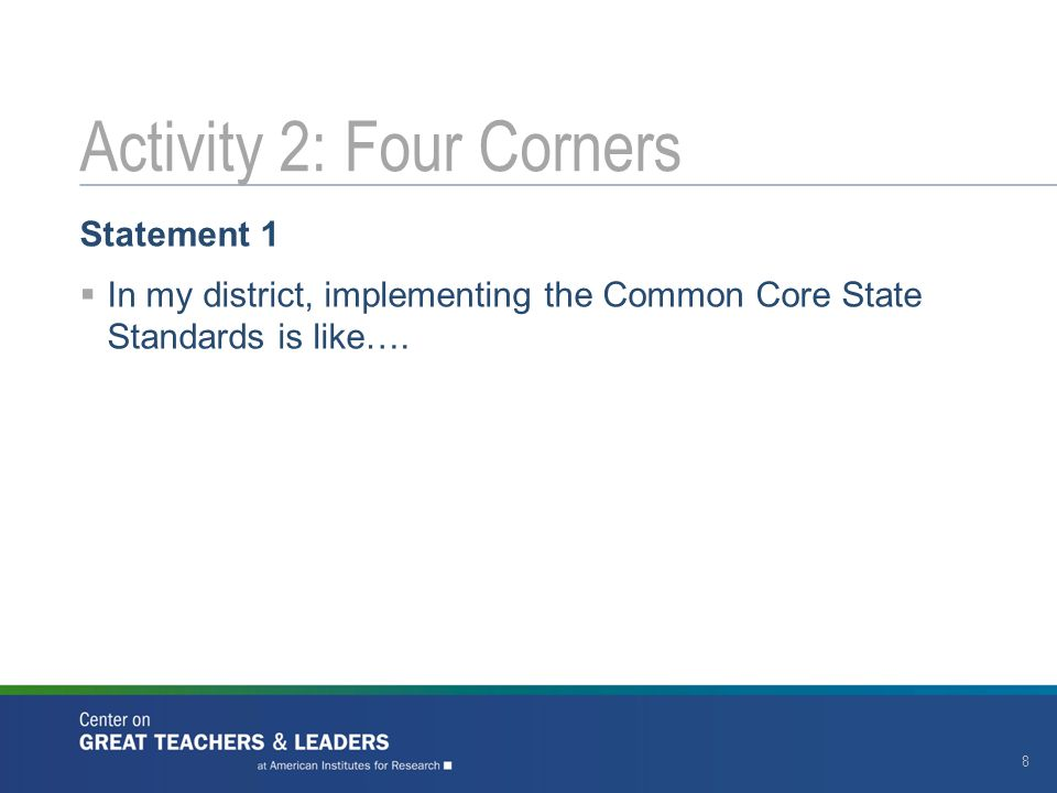 Statement 1  In my district, implementing the Common Core State Standards is like….