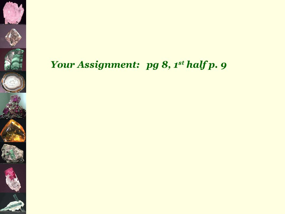 Your Assignment: pg 8, 1 st half p. 9