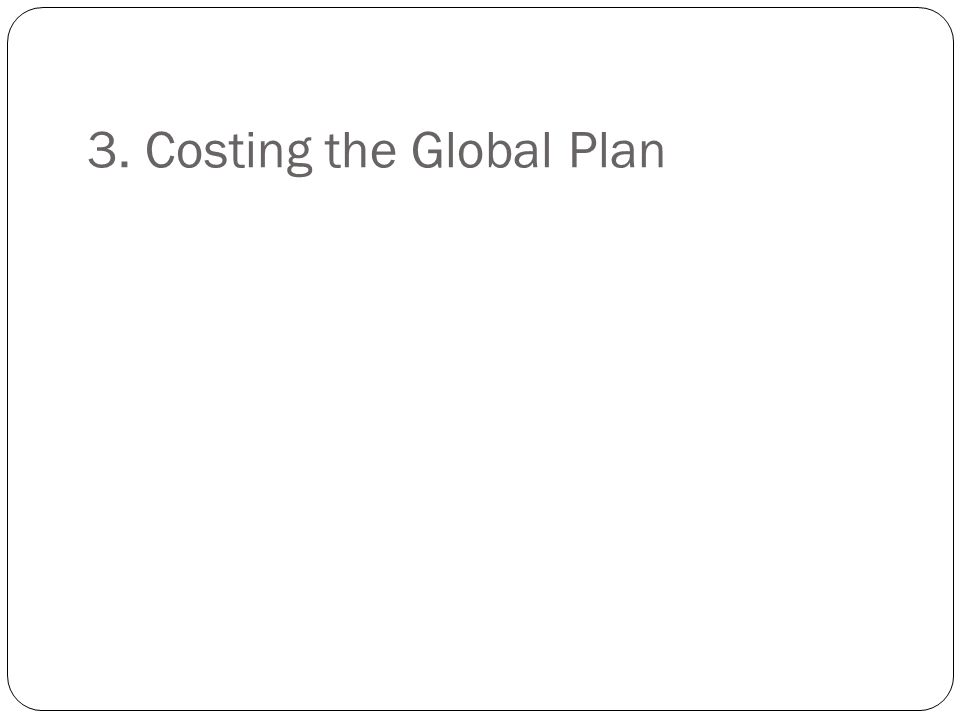 3. Costing the Global Plan