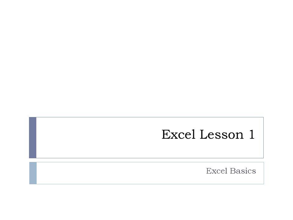 Excel Lesson 1 Excel Basics