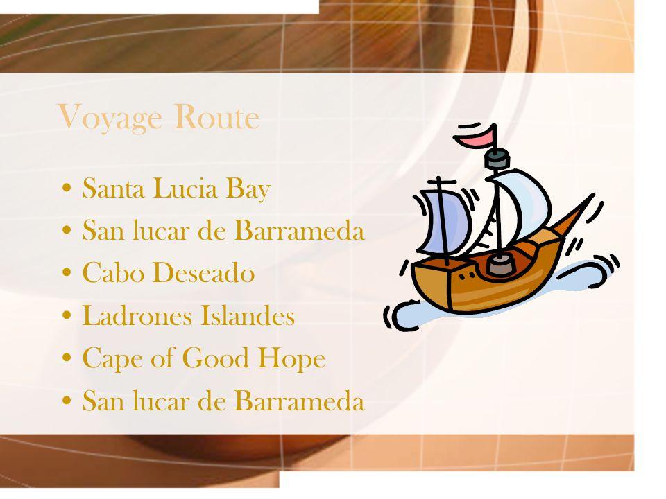 Voyage Route Santa Lucia Bay San lucar de Barrameda Cabo Deseado Ladrones Islandes Cape of Good Hope San lucar de Barrameda