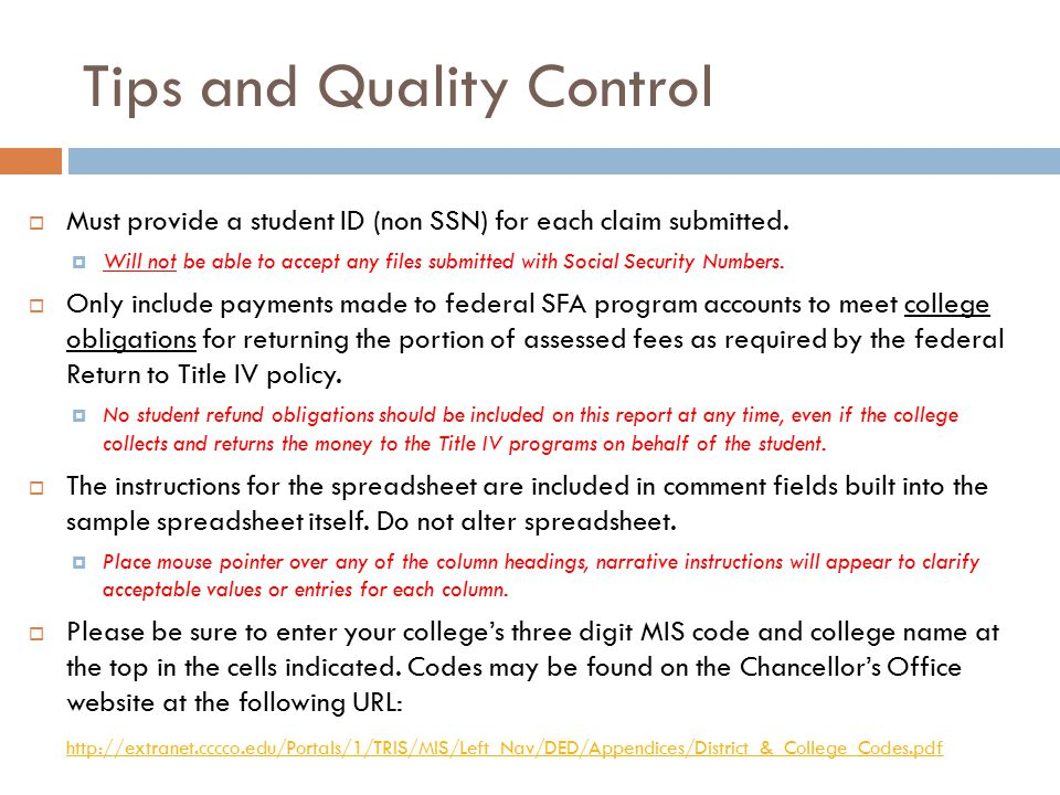 Tips and Quality Control  Must provide a student ID (non SSN) for each claim submitted.