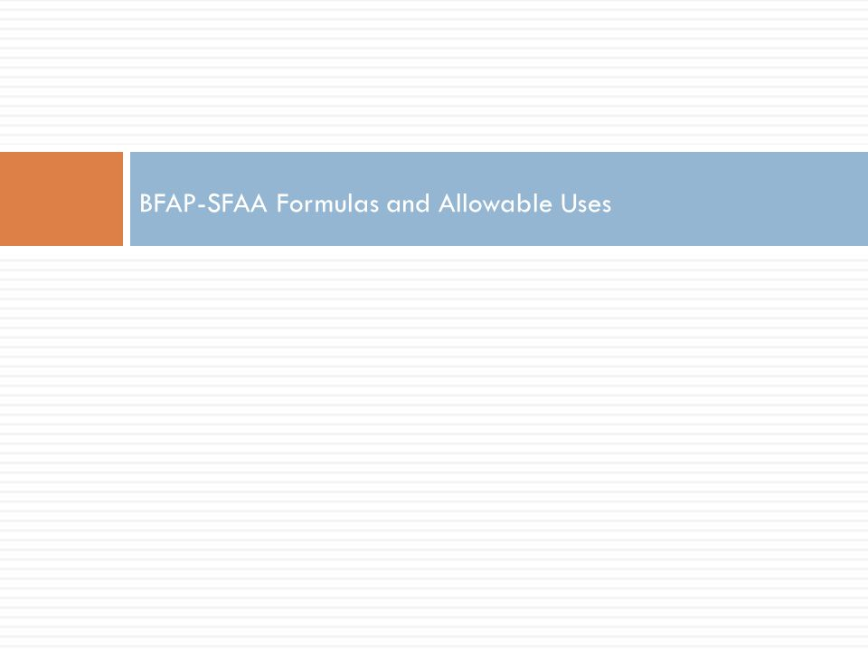 BFAP-SFAA Formulas and Allowable Uses