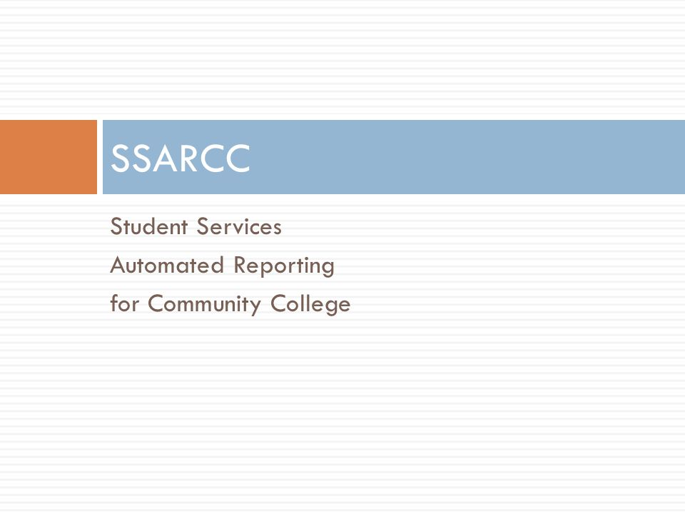 Student Services Automated Reporting for Community College SSARCC