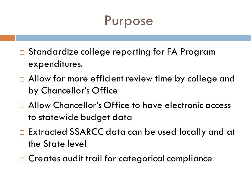 Purpose  Standardize college reporting for FA Program expenditures.