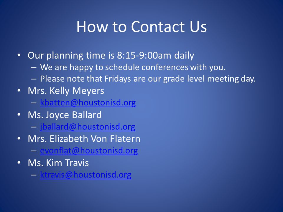How to Contact Us Our planning time is 8:15-9:00am daily – We are happy to schedule conferences with you.