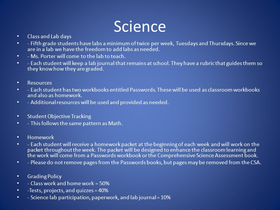 Science Class and Lab days - Fifth grade students have labs a minimum of twice per week, Tuesdays and Thursdays.