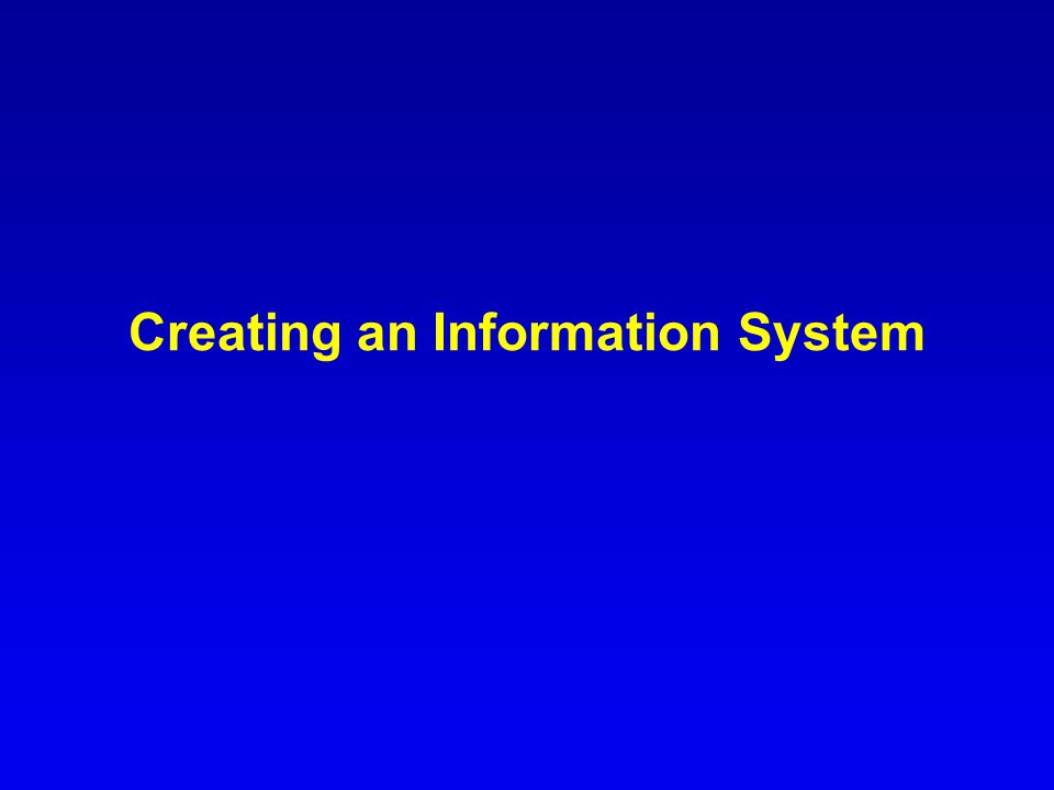 Creating an Information System